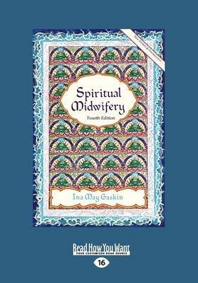 [Spiritual Midwifery: Fourth Edition] (By: Ina May Gaskin) [published: September, 2012]
