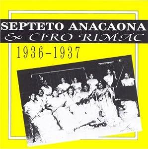 Septeto Anacaona & Ciro Rimac -  1936-1937