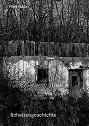 Schattengeschichte - Lichtgeschichte: Fotografien