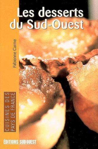 Les desserts du Sud-Ouest par Fabienne Carme