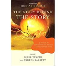 The Story Behind the Story: 26 Stories by Contemporary Writers and How They Work (2004-01-17)