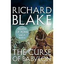 The Curse of Babylon (Death of Rome Saga Book Six) (Aelric 6)