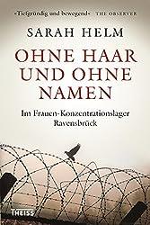 Ohne Haar und ohne Namen: Im Frauen-Konzentrationslager Ravensbrück (German Edition)