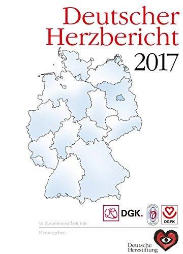 Deutscher Herzbericht 2017: 29. Bericht/Sektorenübergreifende Versorgungsanalyse zur Kardiologie, Herzchirurgie und Kinderherzmedizin in Deutschland