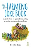 The Farming Joke Book: A Collection of Agricultural Jokes, Amusing Stories and Anecdotes