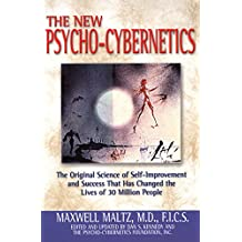 New Psycho-cybernetics: The Original Science of Self-Improvement and Success That Has Changed the Lives of 30 Million People