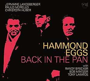 Hammond Eggs 'Back in the Pan' with Randy Brecker, Bob Mintzer, Tony Lakatos