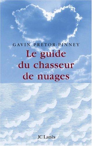 Le guide du chasseur de nuages par Gavin Pretor-Pinney