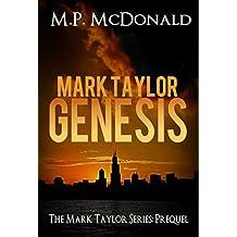 Mark Taylor: Genesis: Mark Taylor Series Prequel (The Mark Taylor Series) (English Edition)