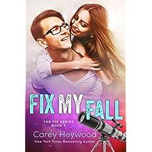 Fix My Fall (The Fix Series Book 3)