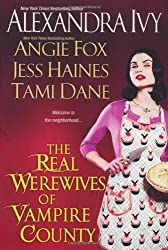 The Real Werewives of Vampire County by Alexandra Ivy (2011-11-01)