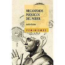 Mecanismos psíquicos del poder: Teoría sobre la sujeción (Feminismos)
