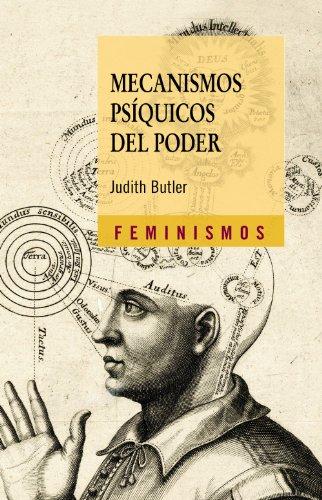 Mecanismos psíquicos del poder: Teoría sobre la sujeción (Feminismos) por Judith Butler