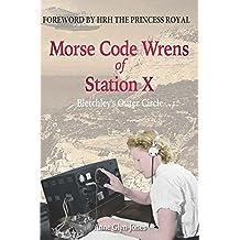 Morse Code Wrens of Station X (Amphora Press)