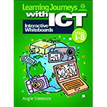 Learning Journeys with ICT: Interactive whiteboards (Ys 1-8)