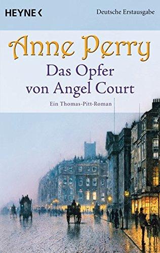 Das Opfer von Angel Court: Ein Thomas-Pitt-Roman (Die Thomas & Charlotte-Pitt-Romane, Band 30) -