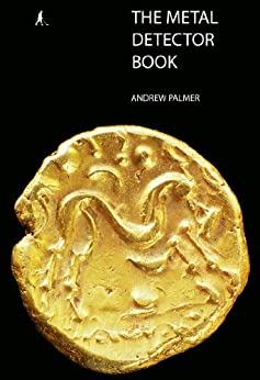 The Metal Detector Book (English Edition) von [Palmer, Andrew]