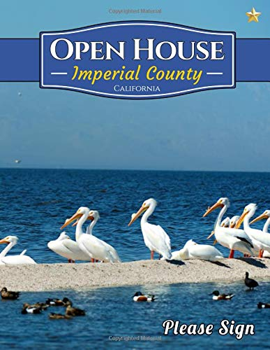 Imperial County Open House: A Guest Book for Imperial County, California Real Estate Professionals and People who simply want to sell their homes. Imperial Estate