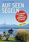 Auf Seen segeln: Deutschlands schönste Binnenreviere im Porträt - Kirsten Panzer