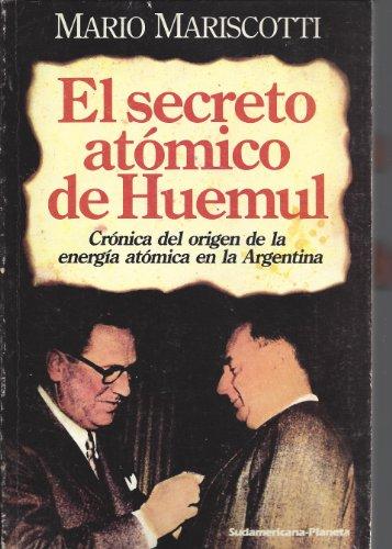 El secreto atómico de Huemul por Mario Mariscotti