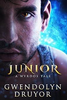 Junior (A Wyrdos Tale Book 3) by [Druyor, Gwendolyn]