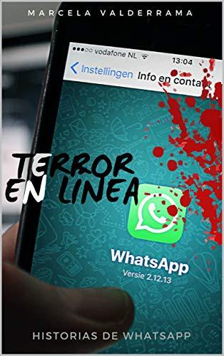 Terror en línea: Historias de WhatsApp de [Valderrama Valdebenito, Marcela Edith]