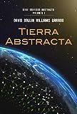 TIERRA ABSTRACTA (Universo Abstracto nº 1) (Spanish Edition)