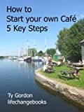 How to Start your own Café: 5 Key Steps