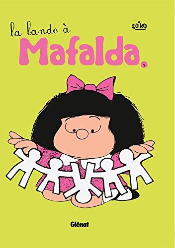 Mafalda - Tome 04 NE: La bande à Mafalda