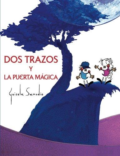 Dos trazos y la puerta magica: (Álbum ilustrado) por Guisela Samudio