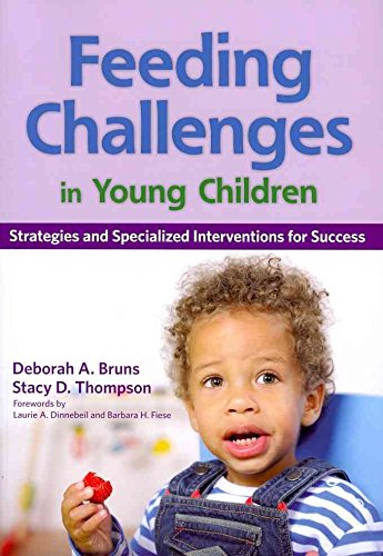 [Feeding Challenges in Young Children: Strategies and Specialized Interventions for Success] (By: Deborah A. Bruns) [published: May, 2012]