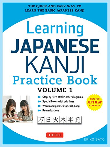 Learning Japanese Kanji Practice Book Volume 1: The Quick and Easy Way to Learn the Basic Japanese Kanji por Eriko Sato