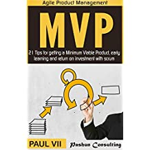 Minimum Viable Product With Scrum: 21 Tips for getting a MVP, early learning and return on investment (scrum, scrum master, agile development, agile software development)