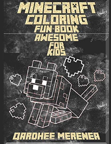 Awesome Minecraft Coloring Fun-Book For Kids: (An Unofficial Minecraft Book)
