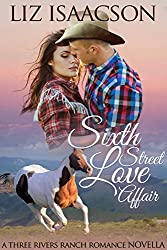 Sixth Street Love Affair: An Inspirational Western Romance Novella (Three Rivers Ranch Romance Book 5)