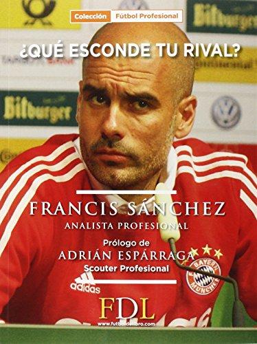 ¿Qué esconde tu rival? por Francisco Sánchez Sánchez