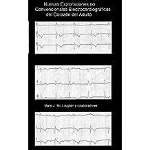 Nuevas Exploraciones Electrocardiográficas No Convencionales del Corazón del Adulto: Trabajo en progreso (Spanish Edition)