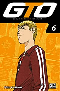 GTO : Great Teacher Onizuka Edition 20 ans Tome 6