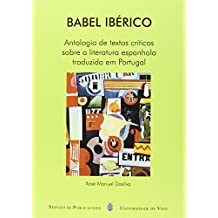 Babel Ibérico. Antología de textos críticos sobre a literatura española traduzida em Portugal (Fora de coleción)