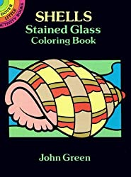 Shells Stained Glass Coloring Book (Dover Stained Glass Coloring Book) by John Green (1993-04-12)
