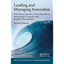 Leading and Managing Innovation: What Every Executive Team Must Know about Project, Program, and Portfolio Management, Second Edition