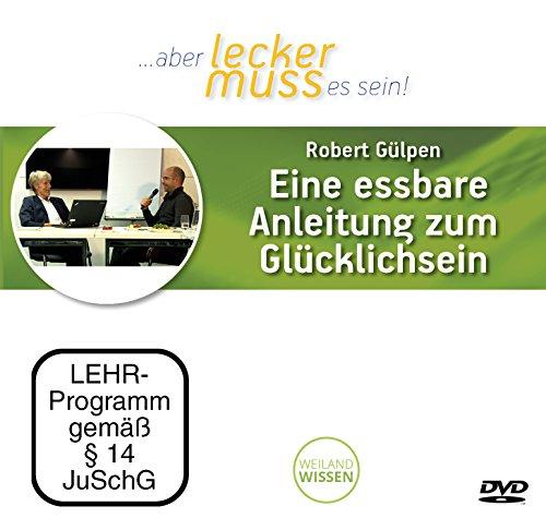 Preisvergleich Produktbild Essbare Anleitung zum Glücklichsein (Interview),  Robert Gülpen,  DVD