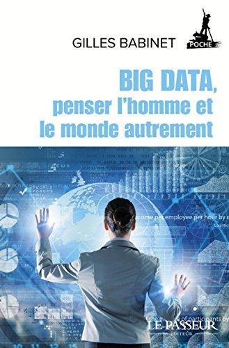 Big Data, penser l'homme et le monde autrement par Gilles Babinet