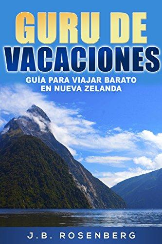 Gurú de Vacaciones: Guía para viajar barato en Nueva Zelanda