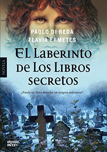 El laberinto de los libros secretos (Algaida Literaria - Inter) por Flavia Ermetes