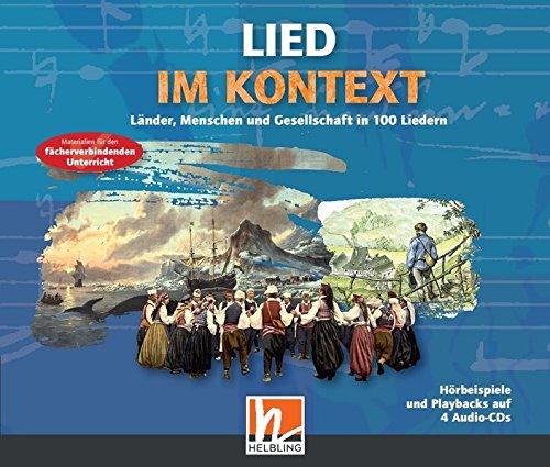 Lied im Kontext. Audio-CDs: Länder, Menschen und Gesellschaft in 100 Liedern, Hörbeispiele und Playbacks auf 4 Audio-CDs