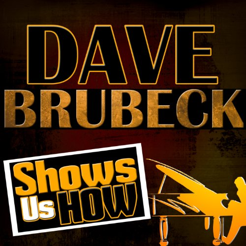 Dave Brubeck Shows Us How