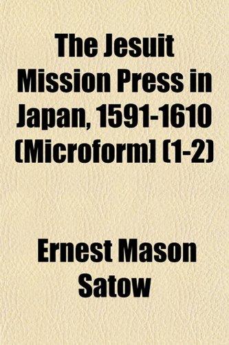 The Jesuit Mission Press in Japan, 1591-1610 (Microform] (1-2)