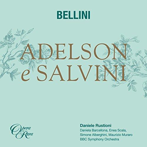 bellliniadelson-e-salvini-daneila-barcellona-enea-scala-simone-alberghini-maurizio-muraro-opera-rara