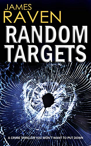 RANDOM TARGETS a crime thriller you won't want to put down (Detective Jeff Temple Book 3) by [RAVEN, JAMES]